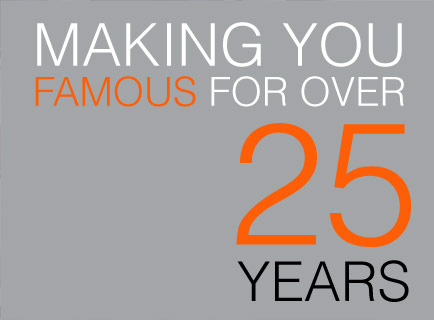 Making you famous for 25 years